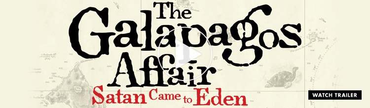 Galapagos Affair: Satan Came To Eden: Available on iTunes and Netflix trailer